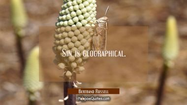 Sin is geographical.