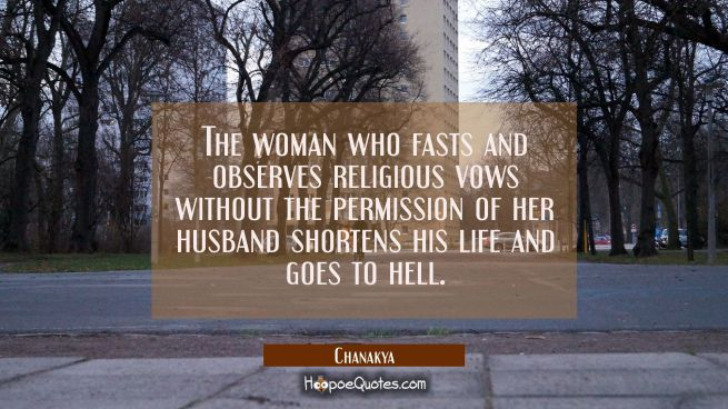 The woman who fasts and observes religious vows without the permission of her husband shortens his