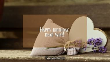 Happy birthday, dear wife! Quotes
