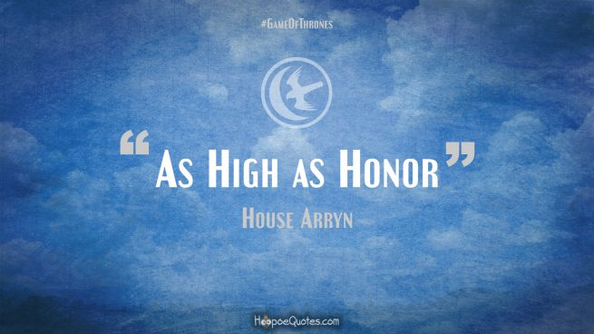 As High As Honor Game of Thrones Quotes
