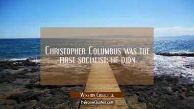Christopher Columbus was the first socialist: he didn