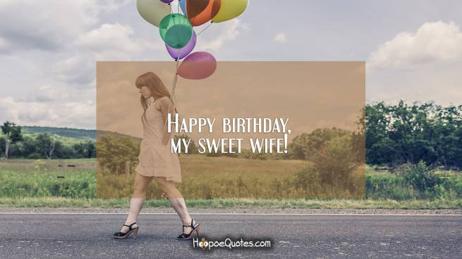 Happy birthday, my sweet wife!