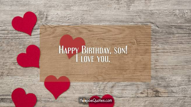 Happy Birthday, son! I love you.