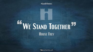 We Stand Together Quotes
