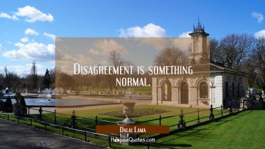 Disagreement is something normal.