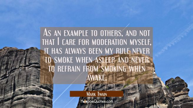 As an example to others and not that I care for moderation myself it has always been my rule never