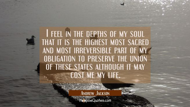 I feel in the depths of my soul that it is the highest most sacred and most irreversible part of my