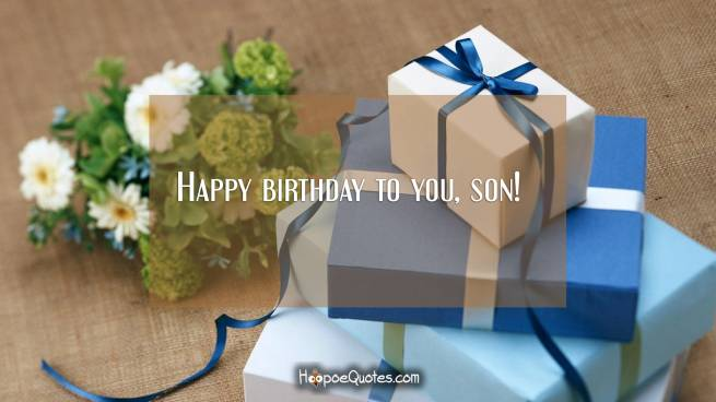 Happy birthday to you, son!