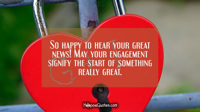 So happy to hear your great news! May your engagement signify the start of something really great.