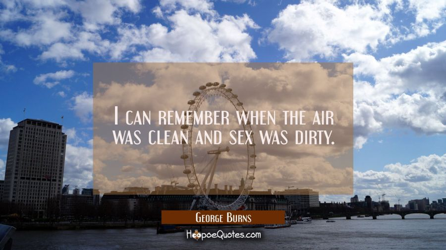 Remember when the air was clean and sex was dirty