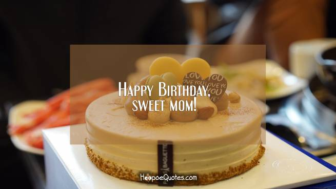 Happy Birthday, sweet mom!