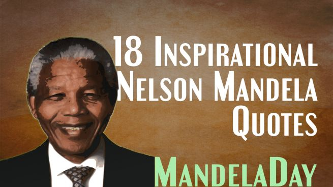 18 Inspirational Nelson Mandela Quotes