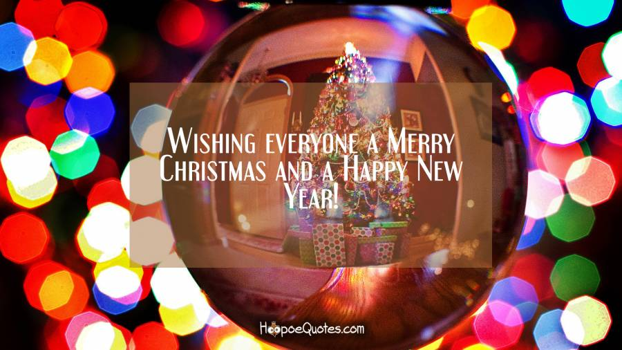 wishing everyone a merry christmas and a happy new year christmas quotes