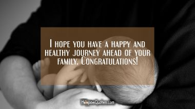I hope you have a happy and healthy journey ahead of your family. Congratulations!