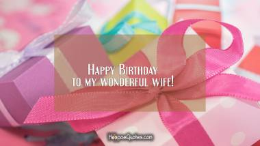 Happy Birthday to my wonderful wife! Quotes