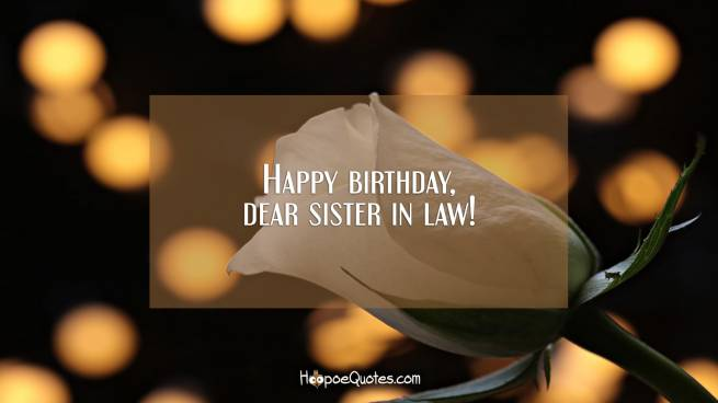 Happy birthday, dear sister in law!