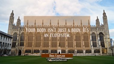 Your body isn't just a body. It's an ecosystem.