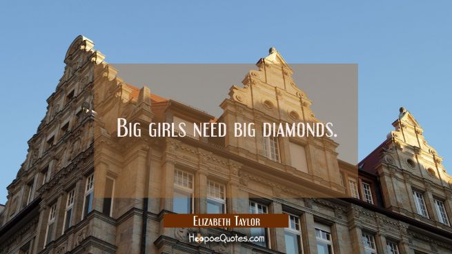 Big girls need big diamonds.