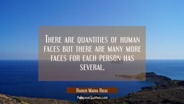 There are quantities of human faces but there are many more faces for each person has several.