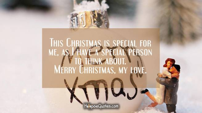 This Christmas is special for me, as I have a special person to think about. Merry Christmas, my love.