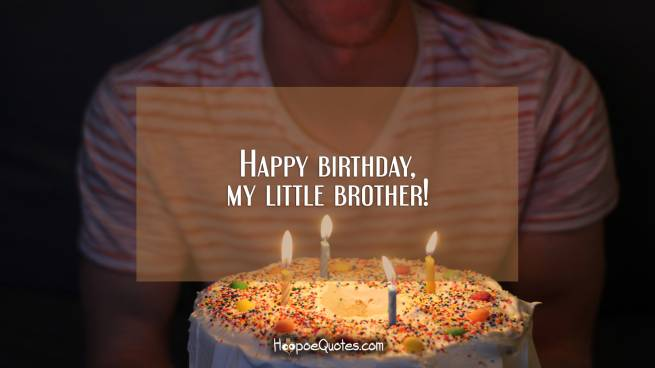 Happy birthday, my little brother!