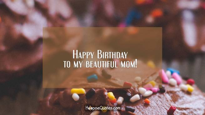 Happy Birthday to my beautiful mom!