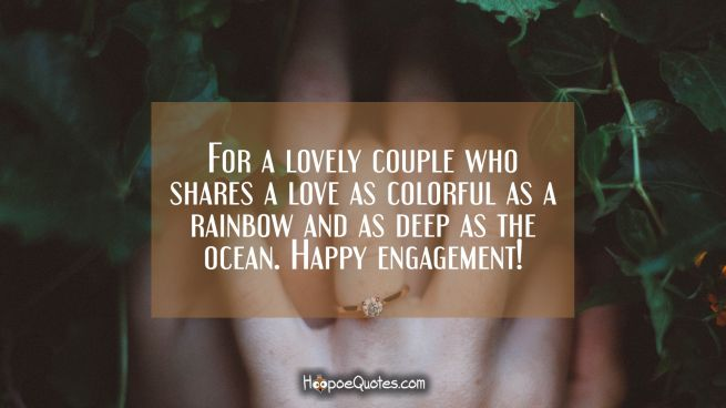 For a lovely couple who shares a love as colorful as a rainbow and as deep as the ocean. Happy engagement!