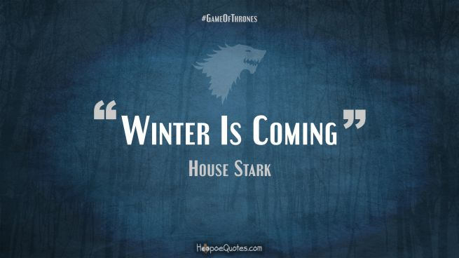Winter Is Coming Game of Thrones Quotes