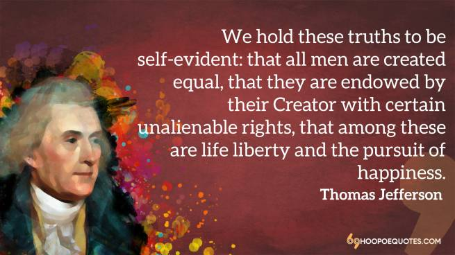 We hold these truths to be self-evident: that all men are created equal, that they are endowed by t