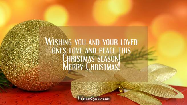 Wishing you and your loved ones love and peace this Christmas season! Merry Christmas!
