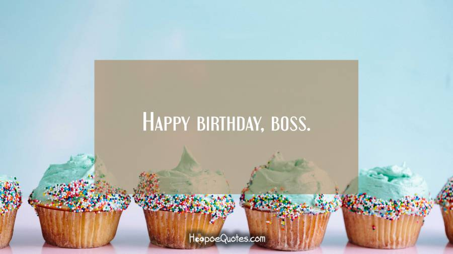 Happy Birthday Boss Hoopoequotes