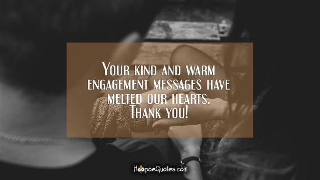 Your kind and warm engagement messages have melted our hearts. Thank you!