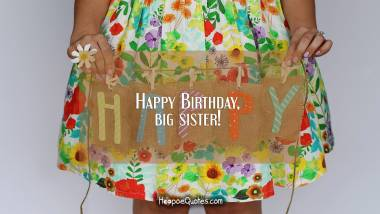 Happy Birthday, big sister! Quotes