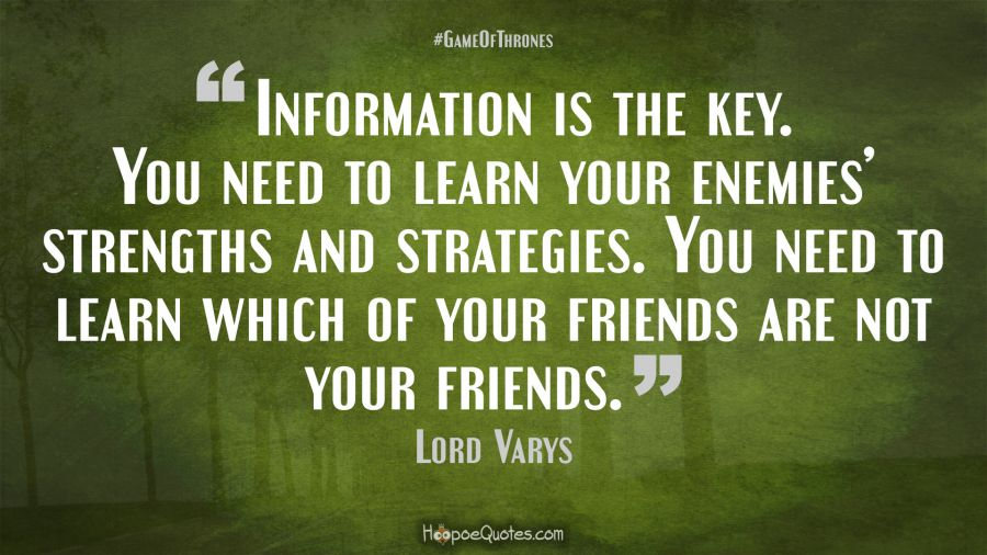 information is the key you need to learn your enemies strengths