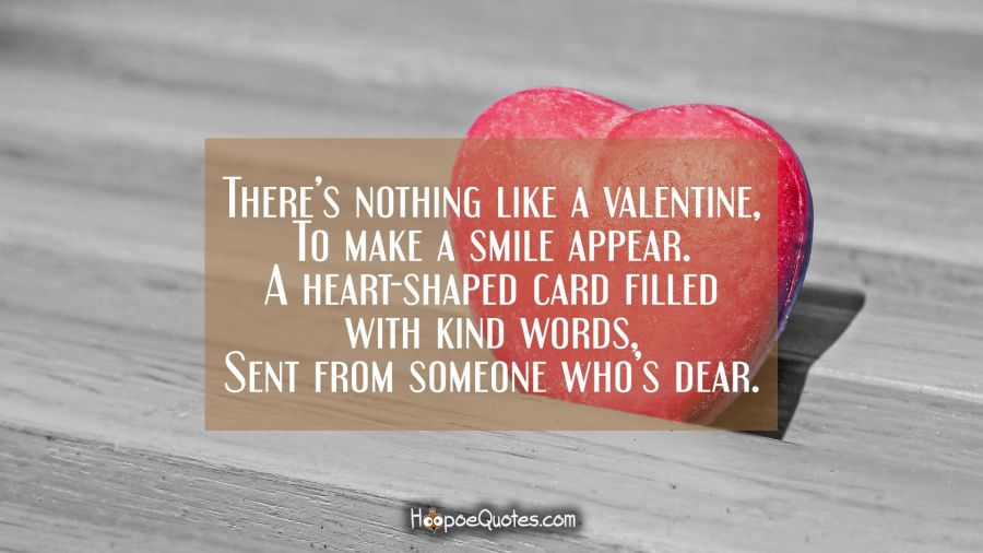 There's Nothing Like A Valentine, To Make A Smile Appear. Quotes About Love For Husband. Love Quotes Youtube. Travel Quotes By Authors. Dr Seuss Quotes Motherhood. Sassy Sister Quotes. Christmas Quotes In Tumblr. Sister Quotes Long Distance. Morning Quotes One Liner