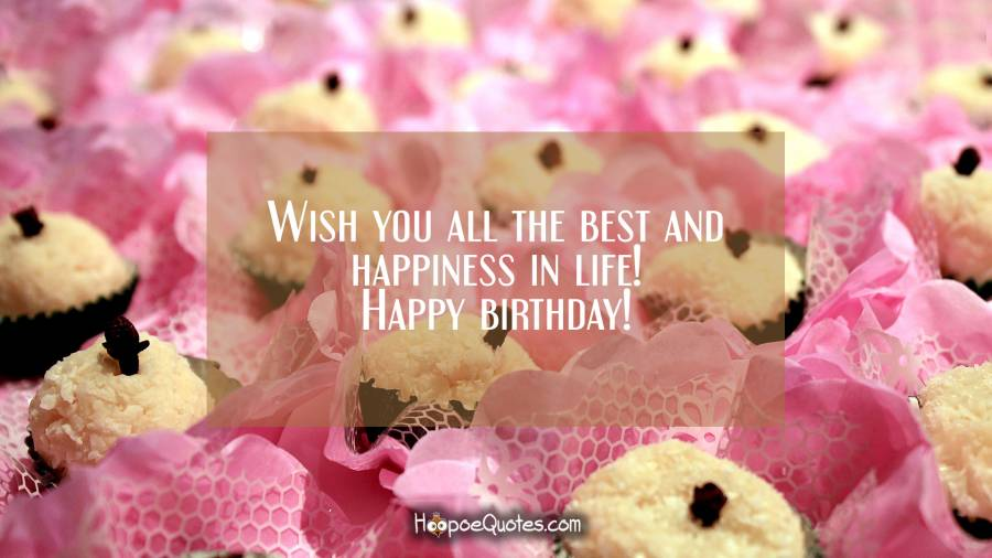 Phenomenal Wish You All The Best And Happiness In Life Happy Birthday Personalised Birthday Cards Bromeletsinfo