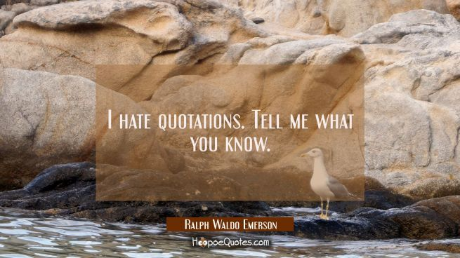 I hate quotations. Tell me what you know.