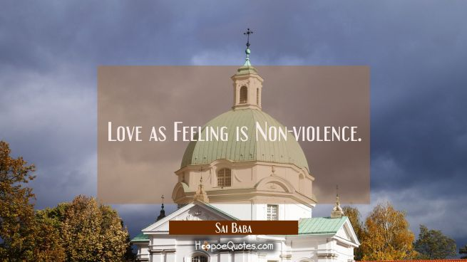 Love as Feeling is Non-violence.