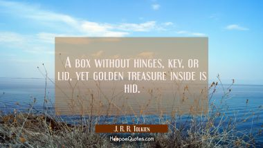 A box without hinges key or lid yet golden treasure inside is hid.