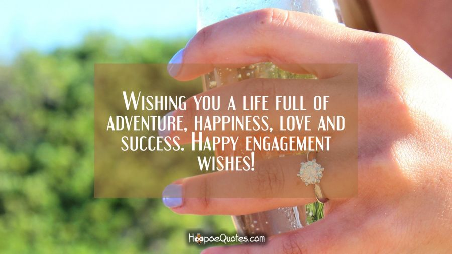 Wishing You A Life Full Of Adventure, Happiness, Love And Success. Happy  Engagement  Best Wishes In Life