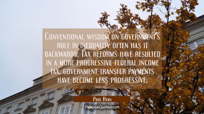 Conventional wisdom on government's role in inequality often has it backwards. Tax reforms have res