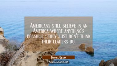 Americans still believe in an America where anything's possible - they just don't think their le