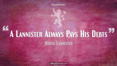 A Lannister Always Pays His Debts Quotes