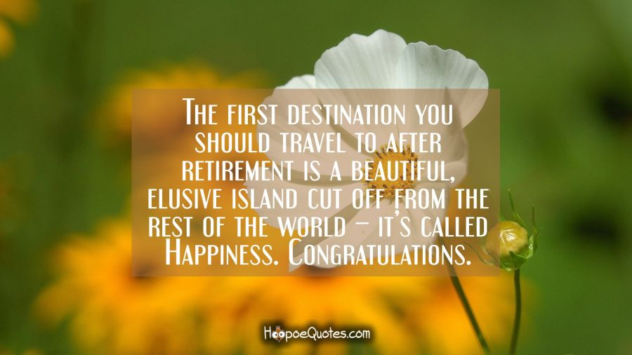 the first destination you should travel to after retirement is a