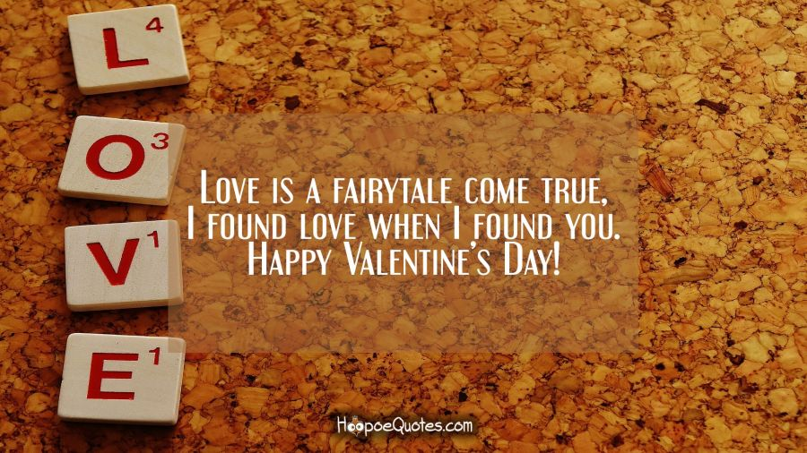 Love Is A Fairytale Come True I Found Love When I Found You Happy