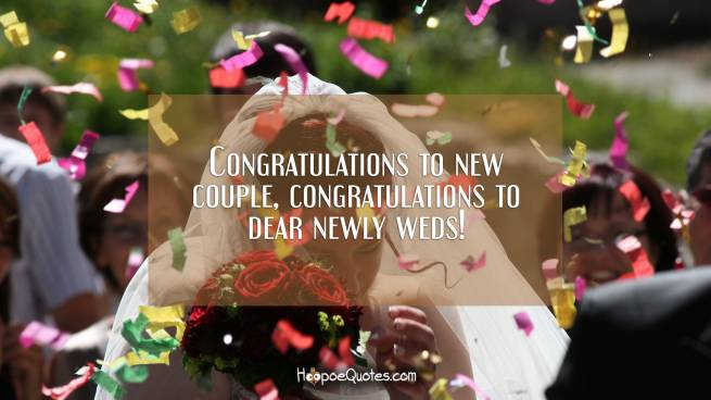 Congratulations to new couple, congratulations to dear newly weds!