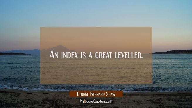 An index is a great leveller.