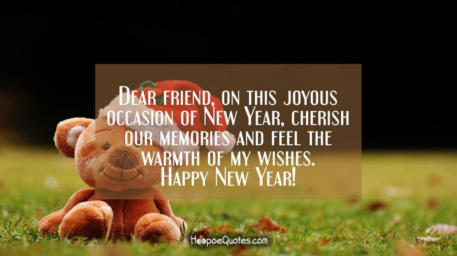 Dear Friend On This Joyous Occasion Of New Year Cherish Our