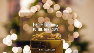 Happy Birthday to the best son! Quotes