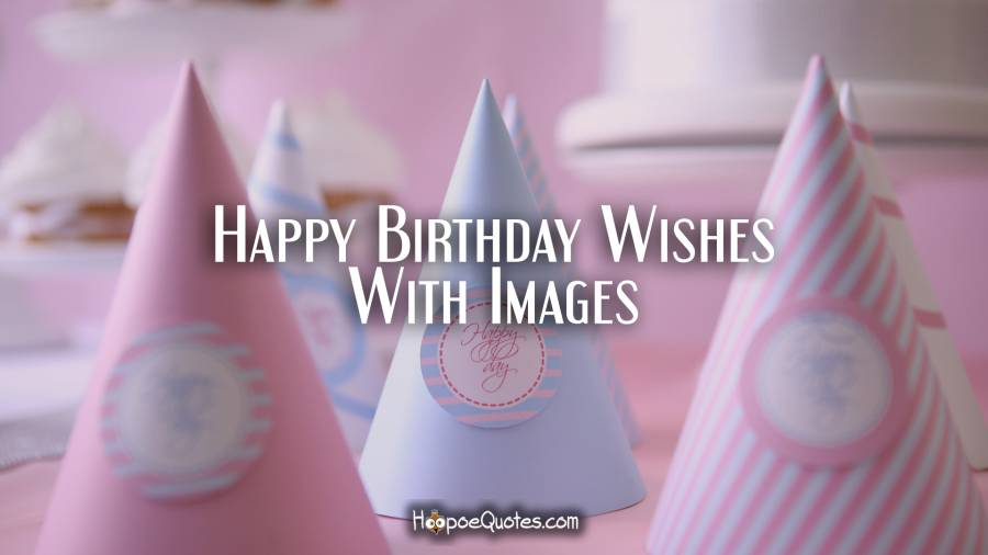 Happy Birthday Wishes Artinya ~ Birthday wishes for someone special in your life hoopoequotes